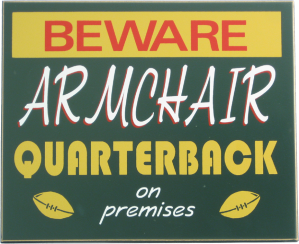 Beware Armchair Quarterback on Premises